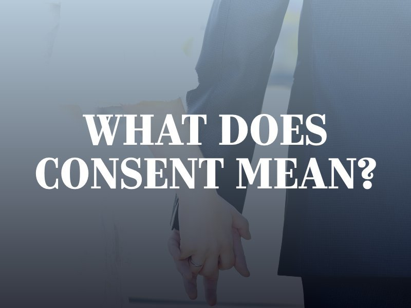 What Does Consent Mean